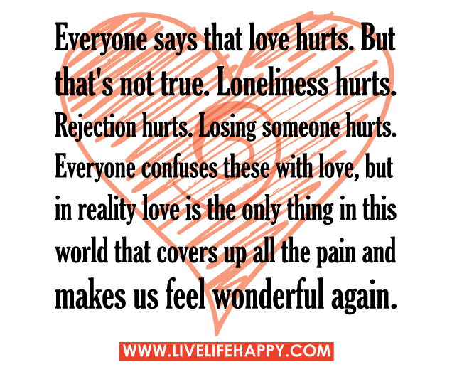 Everyone Says Love Hurts by Flickr User Live Life Happy, CC License = Attribution, Noncommercial, Share Alike